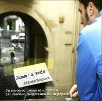 Jamm' a vedè - CD - Alfredo Minucci   CD   Itacalibri