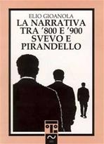 La narrativa tra '800 e '900. Svevo e Pirandello - Elio Gioanola | Libro | Itacalibri