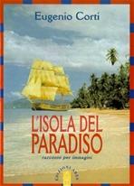 L'isola del paradiso: Racconto per immagini. Eugenio Corti | Libro | Itacalibri