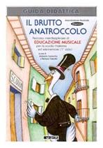 Il brutto anatroccolo- Guida didattica: Percorso interdisciplinare di educazione musicale. AA.VV. | Libro | Itacalibri
