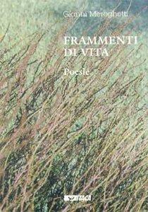 Frammenti di vita. Poesie - Gianni Mereghetti   Libro   Itacalibri