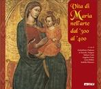 Vita di Maria nell'arte dal '300 al '400 - AA.VV. | Libro | Itacalibri