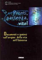 Pronti, partenza, vita!: Documenti e ipotesi sull'origine della vita nell'Universo. Euresis | Libro | Itacalibri