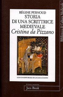 Storia di una scrittrice medievale: Cristina da Pizzano. Régine Pernoud | Libro | Itacalibri