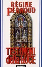 Testimoni della luce - Régine Pernoud   Libro   Itacalibri