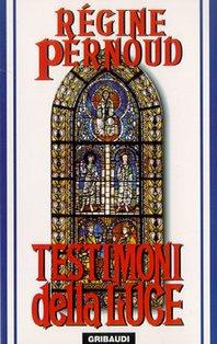 Testimoni della luce - Régine Pernoud | Libro | Itacalibri