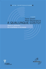 A qualunque costo?: Lavoro e pensioni:tra incertezza e sicurezza. AA.VV. | Libro | Itacalibri