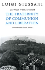 The Fraternity of Communion and Liberation: The Work of the Movement. Luigi Giussani | Libro | Itacalibri