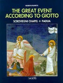 The Great Event according to Giotto: Scrovegni Chapel. Padua. Roberto Filippetti | Libro | Itacalibri