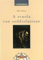 A scuola con soddisfazione - Alfeo Foletto | Libro | Itacalibri