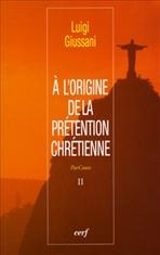 À l'origine de la prétention chrétienne: ParCours - Volume II. Luigi Giussani | Libro | Itacalibri