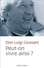 Peut-on vivre ainsi?: Une étrange approche de l'existence chrétienne. Luigi Giussani | Libro | Itacalibri