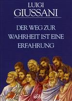 Der Weg zur Wahrheit ist eine Erfahrung - Luigi Giussani | Libro | Itacalibri