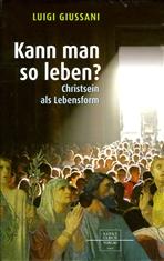 Kann man so leben?: Christsein als Lebensform. Luigi Giussani | Libro | Itacalibri