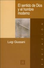 El sentido de Dios y el hombre moderno - Luigi Giussani | Libro | Itacalibri