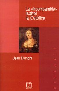 La «incomparable» Isabel la Católica - Jean Dumont | Libro | Itacalibri