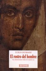 El rostro del hombre: Las dimensiones reales de nuestro yo. Luigi Giussani | Libro | Itacalibri