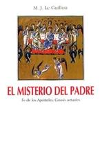 El misterio del Padre: Fe de los apostoles. Marie-Joseph Le Guillou | Libro | Itacalibri