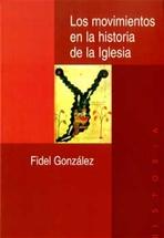 Los movimientos en la historia de la Iglesia - Fidel González-Fernández | Libro | Itacalibri