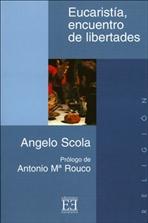 Eucaristia, encuentro de libertades - Angelo Scola | Libro | Itacalibri