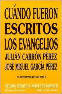 Cuando fueron escritos los evangelios: El testimonio de san Pablo. Julián Carrón, José Miguel Garcia Pérez | Libro | Itacalibri