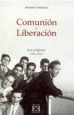 Comunión y Liberación. Los origenes (1954-1968) - Massimo Camisasca | Libro | Itacalibri
