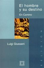El hombre y su destino: En Camino. Luigi Giussani | Libro | Itacalibri
