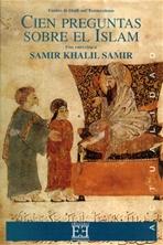 Cien preguntas sobre el Islam: Una entrevista a Samir Khalil Samir. Camille Eid | Libro | Itacalibri