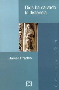 Dios ha salvado la distancia - Javier Prades | Libro | Itacalibri
