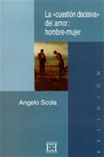 La cuestion decisiva del amor: hombre-mujer - Angelo Scola | Libro | Itacalibri