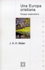 Una Europa cristiana: Ensayo exploratorio. J.H.H. Weiler | Libro | Itacalibri