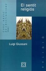 El sentit religios: Curs bàsic de cristianisme - Volum 1. Luigi Giussani | Libro | Itacalibri