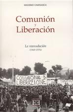 Comunión y Liberación. La reanudación (1969-1976) - Massimo Camisasca | Libro | Itacalibri