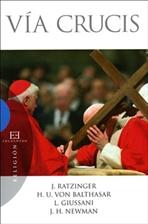 Via Crucis: J. Ratzinger - H.U. von Balthasar - L. Giussani - J.H. Newman. AA.VV.   Libro   Itacalibri