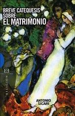 Breve catequesis sobre el matrimonio - Antonio Maria Sicari | Libro | Itacalibri