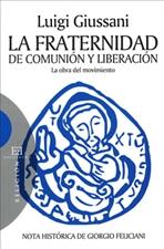 La Fraternidad de Comunión y Liberación: La obra del movimiento. Luigi Giussani | Libro | Itacalibri
