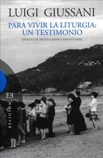 Para vivir la liturgia: un testimonio: Apuntes de meditaciones comunitarias. Luigi Giussani | Libro | Itacalibri