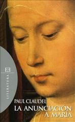 La Anunciación a Maria - Paul Claudel | Libro | Itacalibri