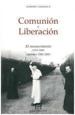 Comunión y Liberación. El reconocimiento (1976-1984): Apéndice 1985-2005. Massimo Camisasca | Libro | Itacalibri