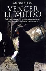 Vencer el miedo: Mi vida contra el terrorismo islámico y la inconsciencia de Occidente. Magdi Cristiano Allam | Libro | Itacalibri