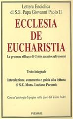 Ecclesia de Eucharistia: La presenza efficace di Cristo accanto agli uomini. Giovanni Paolo II   Libro   Itacalibri