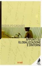 Appunti su globalizzazione e dintorni - Rodolfo Casadei | Libro | Itacalibri