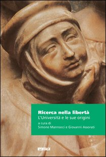 Ricerca nella libertà: L'Università e le sue origini. AA.VV.   Libro   Itacalibri