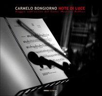 Note di luce: Viaggio nell'anima del Teatro Massimo Bellini. Carmelo Bongiorno | Libro | Itacalibri