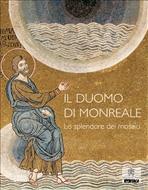 Il duomo di Monreale. Lo splendore dei mosaici - Giovanni Chiaramonte, Massimo Naro, David Abulafia | Libro | Itacalibri