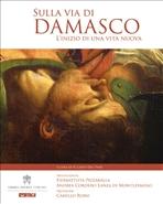 Sulla via di Damasco: L'inizio di una vita nuova. AA.VV. | Libro | Itacalibri
