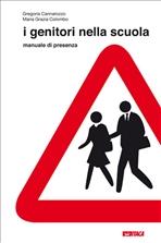 I genitori nella scuola: Manuale di presenza. Maria Grazia Colombo, Gregoria Cannarozzo | Libro | Itacalibri