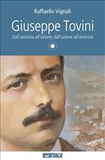 Giuseppe Tovini: Dall'amicizia all'azione, dall'azione all'amicizia. Raffaello Vignali | Libro | Itacalibri