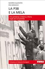 La P38 e la mela: Una presenza cristiana a Roma negli anni di piombo. Pio Cerocchi, Saverio Allevato | Libro | Itacalibri