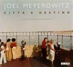 Città e destino: New York - St Louis - San Pietroburgo - Atlanta. Joel Meyerowitz | Libro | Itacalibri